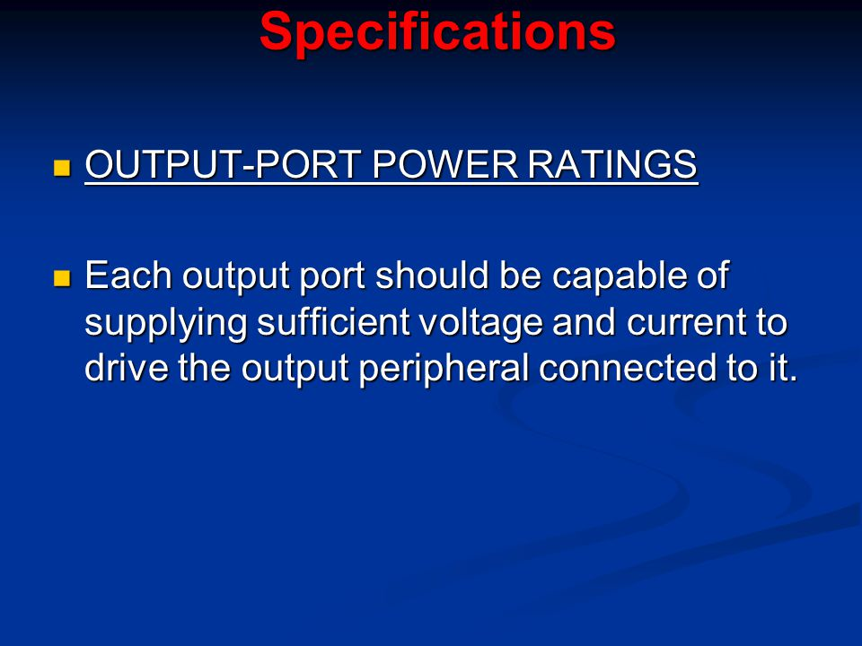Specifications OUTPUT-PORT POWER RATINGS