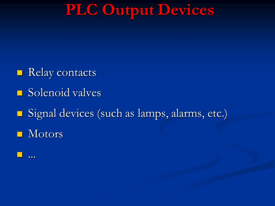 PLC Output Devices Relay contacts Solenoid valves
