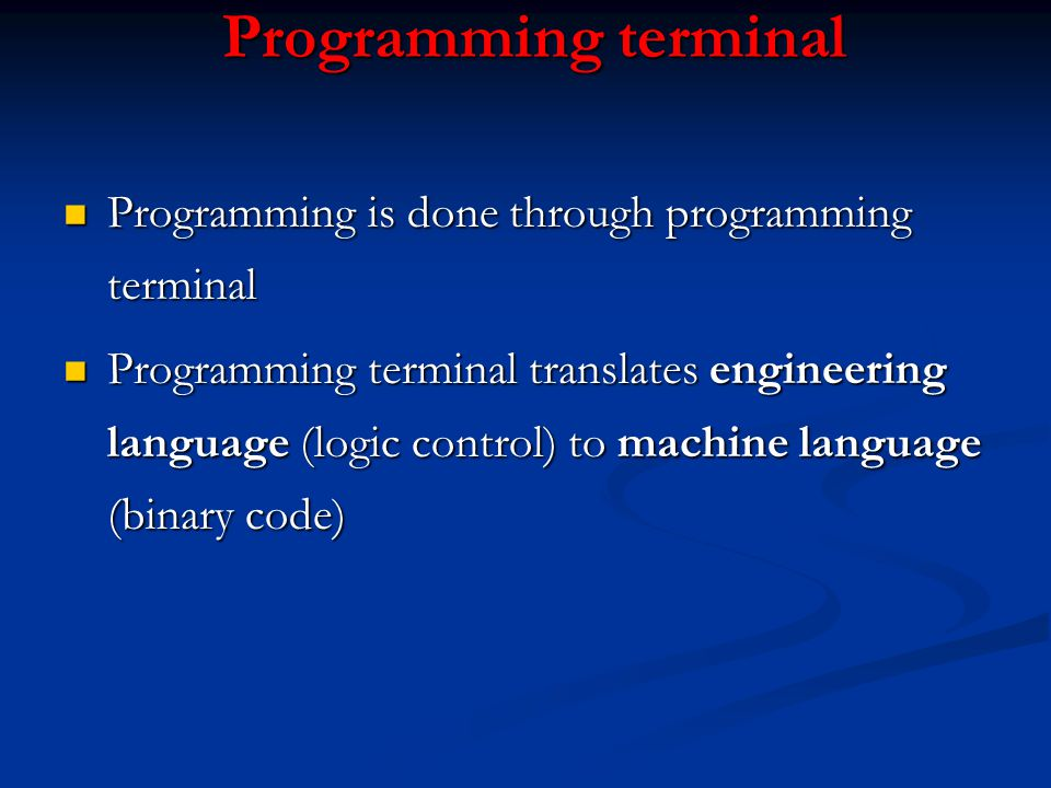Programming terminal Programming is done through programming terminal