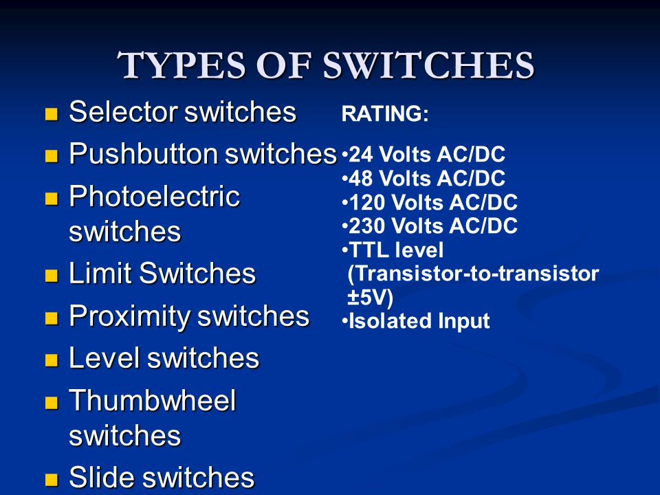 TYPES OF SWITCHES Selector switches Pushbutton switches