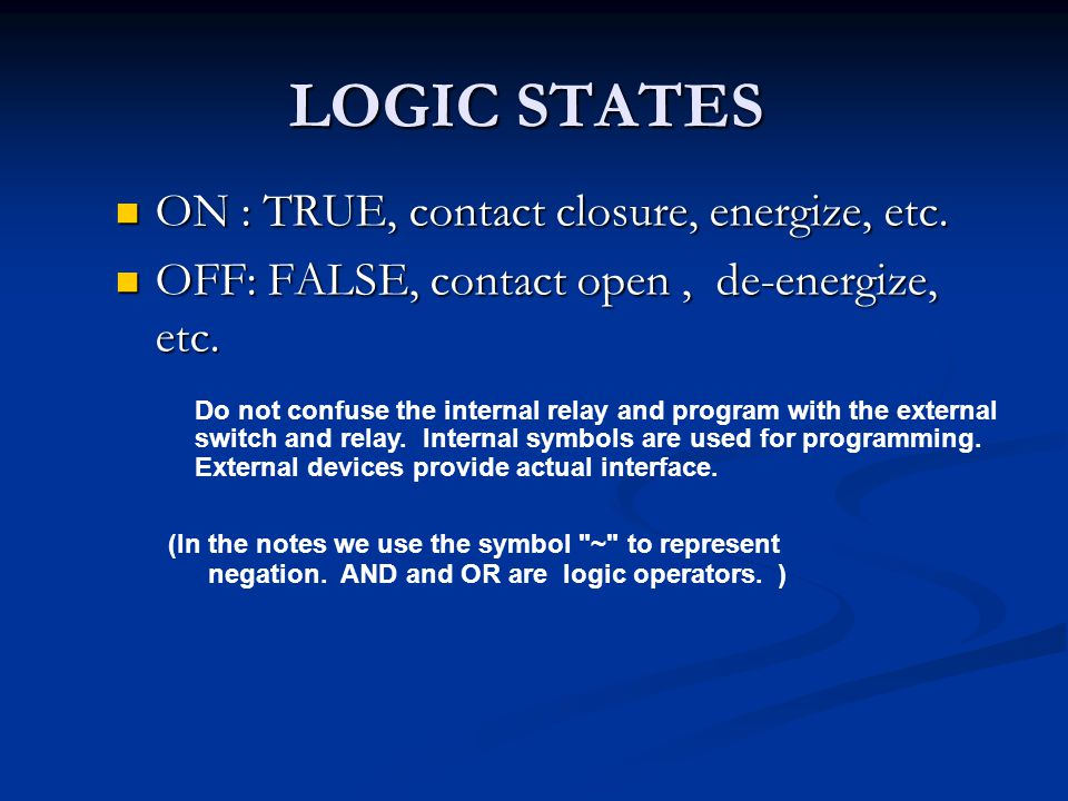 LOGIC STATES ON : TRUE, contact closure, energize, etc.