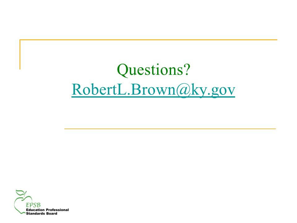 Questions RobertL.Brown@ky.gov