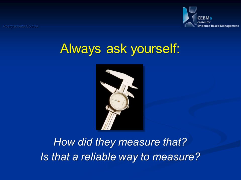 Always ask yourself: How did they measure that