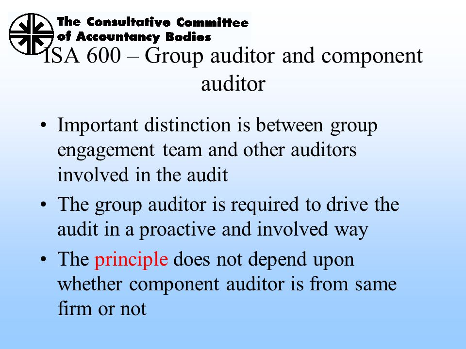 ISA 600 – Group auditor and component auditor