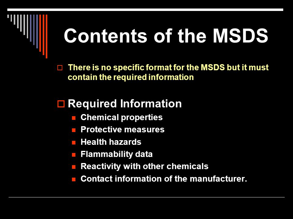 Contents of the MSDS Required Information Chemical properties