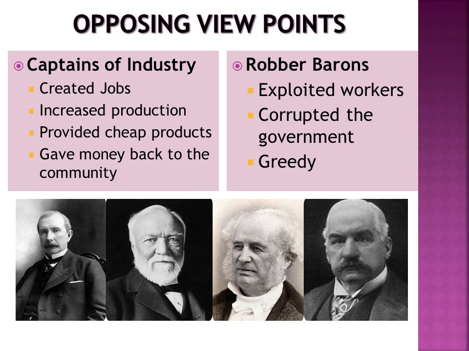 robber barons vs. industrial statesmen essay Type of paper: essay university/college: university of chicago subject: industry, baron he made his money in the oil business and later became a famous philanthropist rockefeller was born in richford, n captains of industry vs robber barons specifically for you.