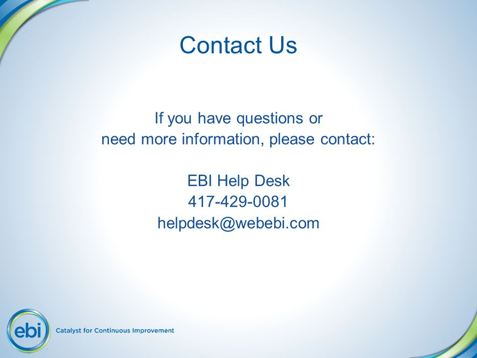 Contact Us If you have questions or