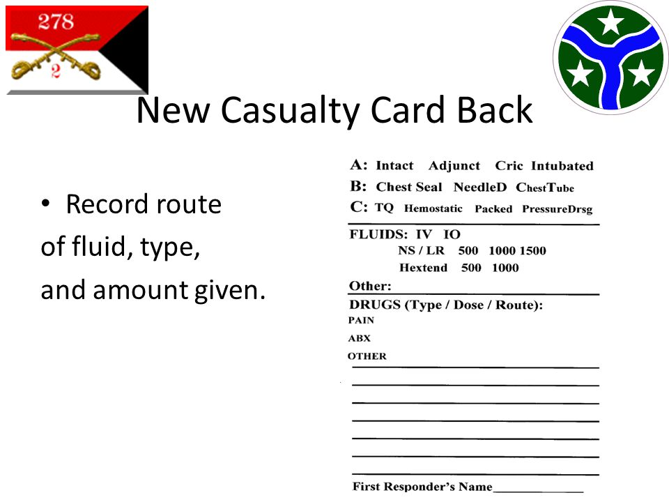New Casualty Card Back Record route of fluid, type, and amount given.
