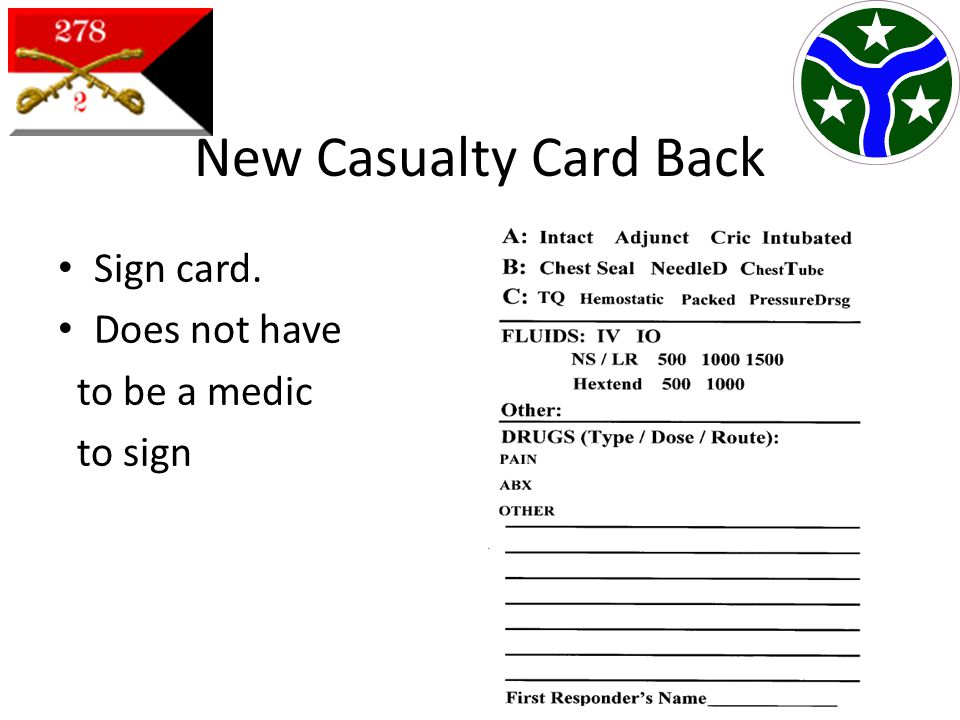 New Casualty Card Back Sign card. Does not have to be a medic to sign