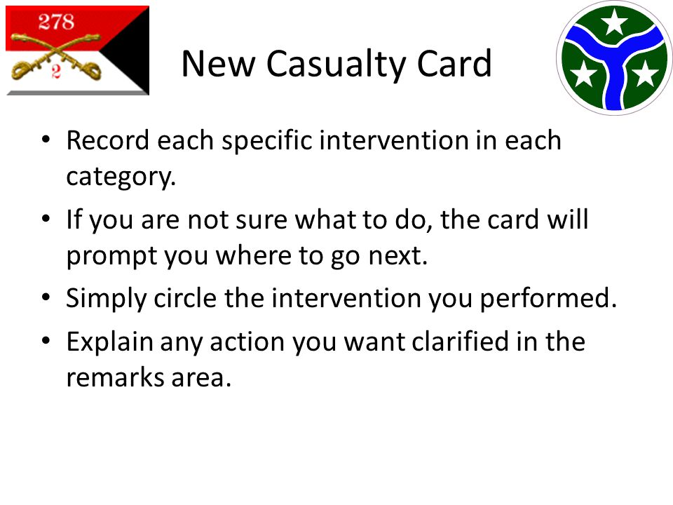 New Casualty Card Record each specific intervention in each category.