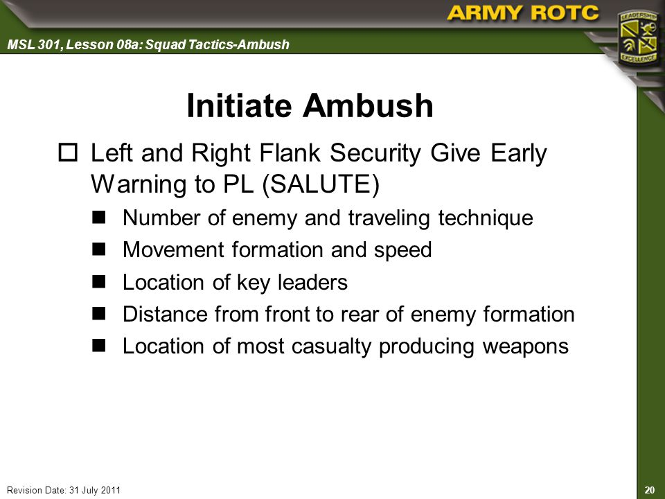 Initiate Ambush Left and Right Flank Security Give Early Warning to PL (SALUTE) Number of enemy and traveling technique.