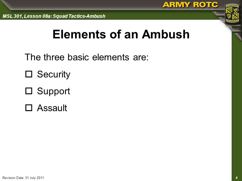 Elements of an Ambush The three basic elements are: Security Support