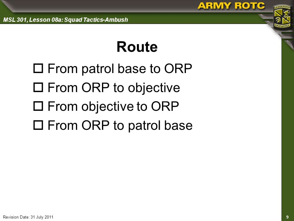 Route From patrol base to ORP From ORP to objective