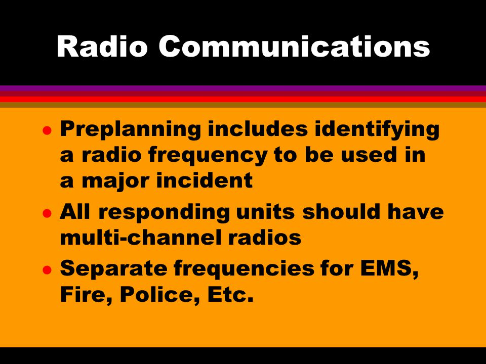Radio Communications Preplanning includes identifying a radio frequency to be used in a major incident.