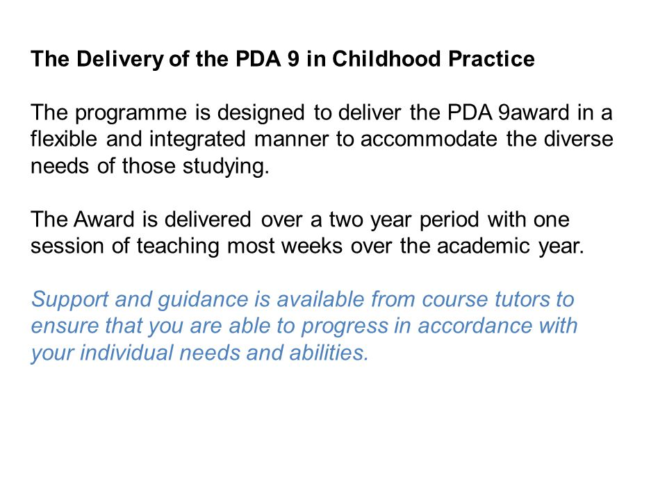 The Delivery of the PDA 9 in Childhood Practice