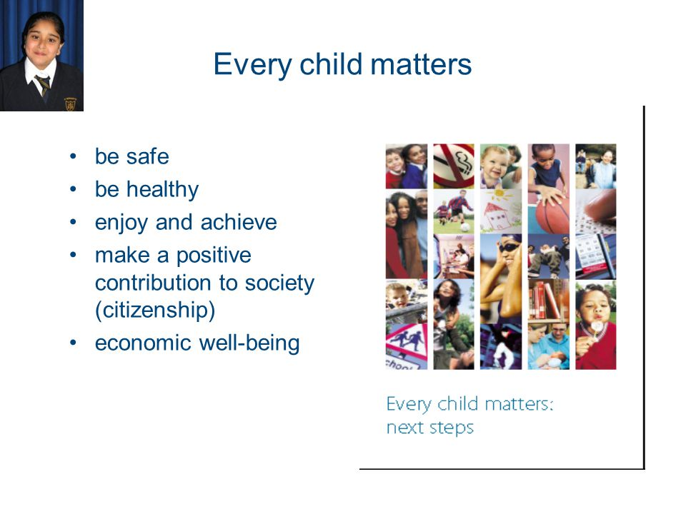 Every child matters be safe be healthy enjoy and achieve