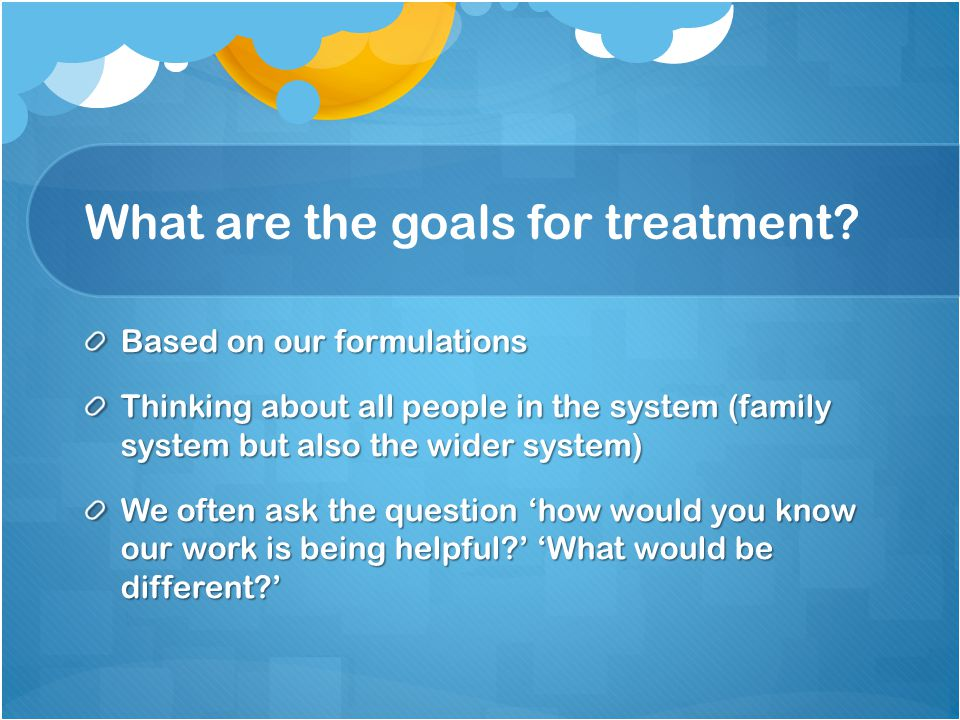 What are the goals for treatment