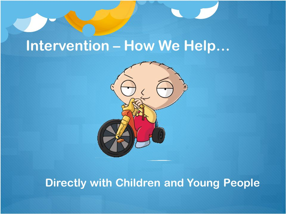 Intervention – How We Help…