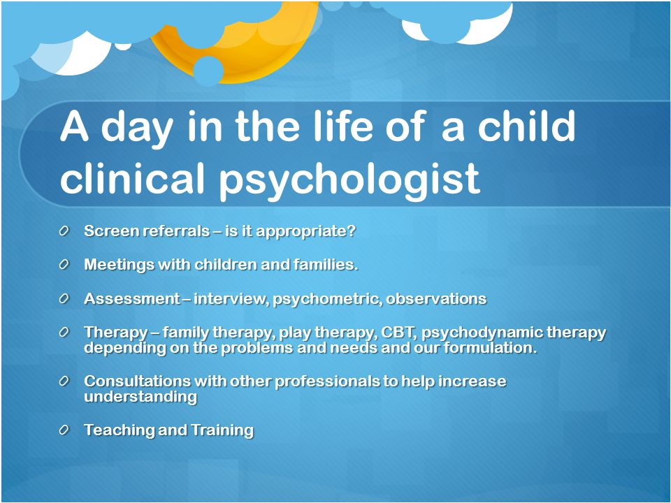 A day in the life of a child clinical psychologist