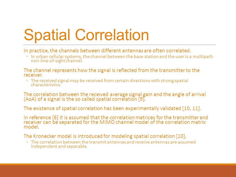Spatial Correlation In practice, the channels between different antennas are often correlated.