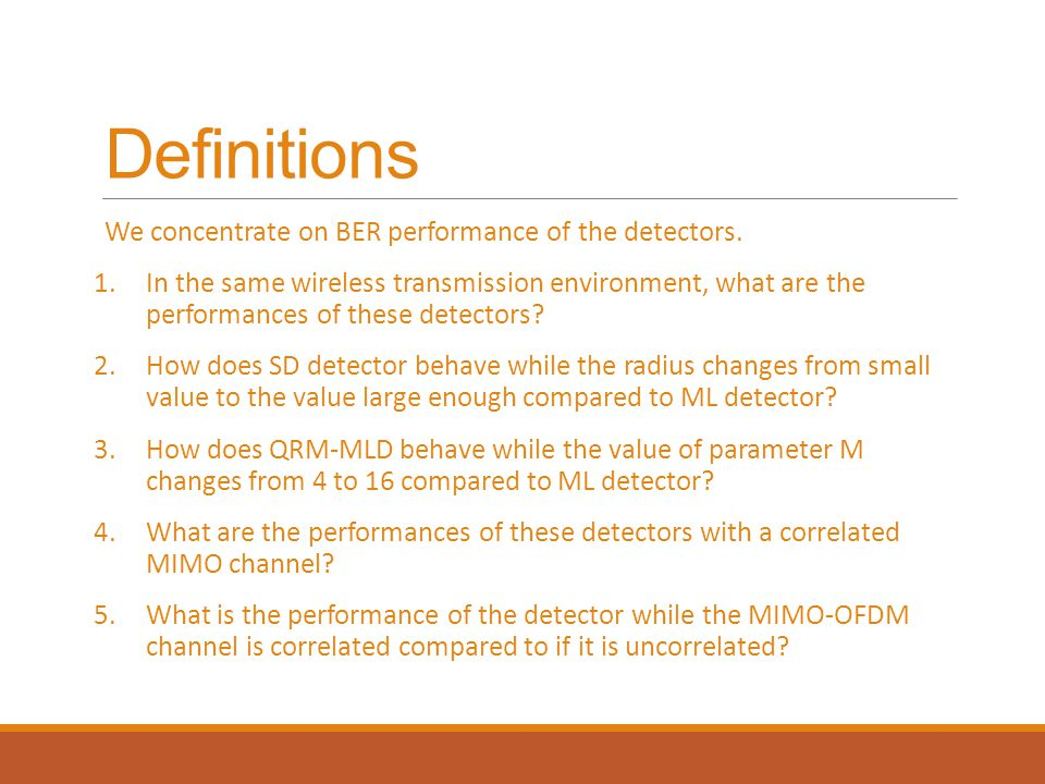 Definitions We concentrate on BER performance of the detectors.