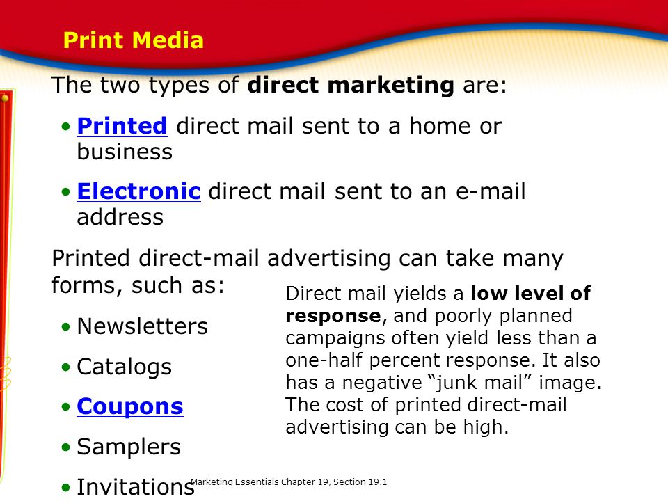 The two types of direct marketing are: