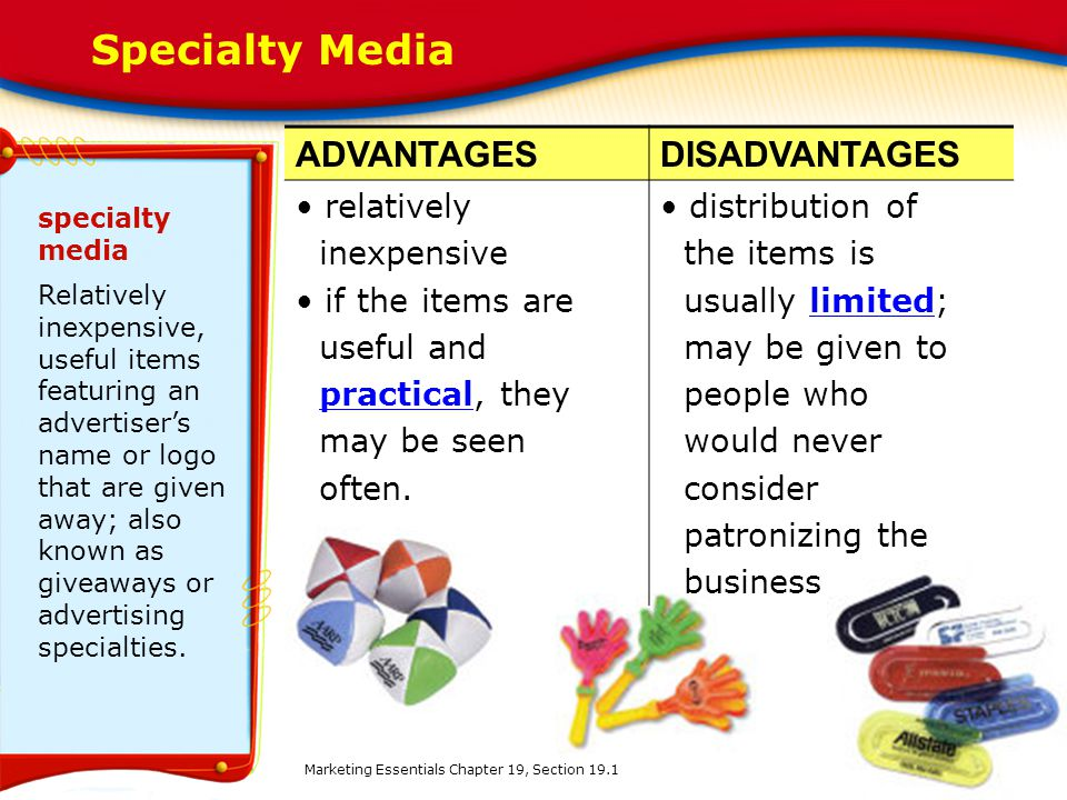 Specialty Media ADVANTAGES DISADVANTAGES relatively inexpensive