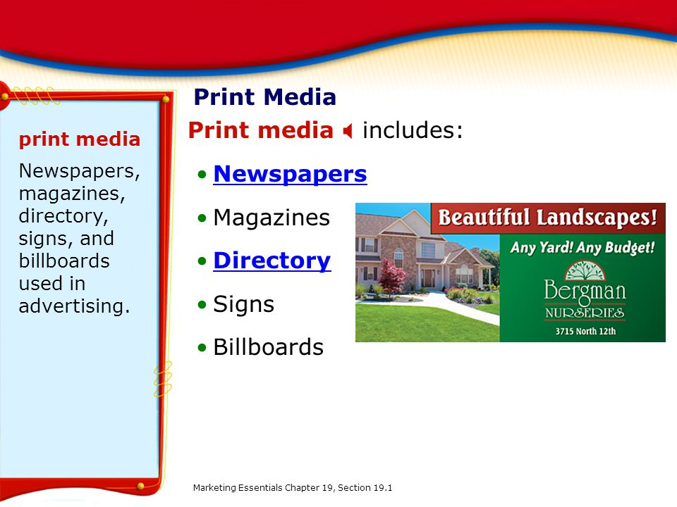 Print media X includes: Newspapers Magazines Directory Signs