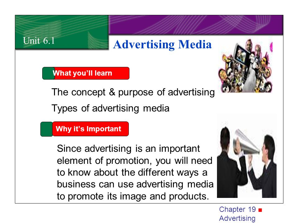 Advertising Media Unit 6.1 The concept & purpose of advertising