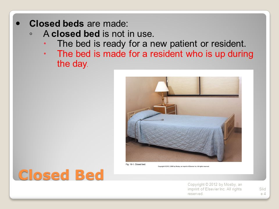 Closed Bed Closed beds are made: A closed bed is not in use.