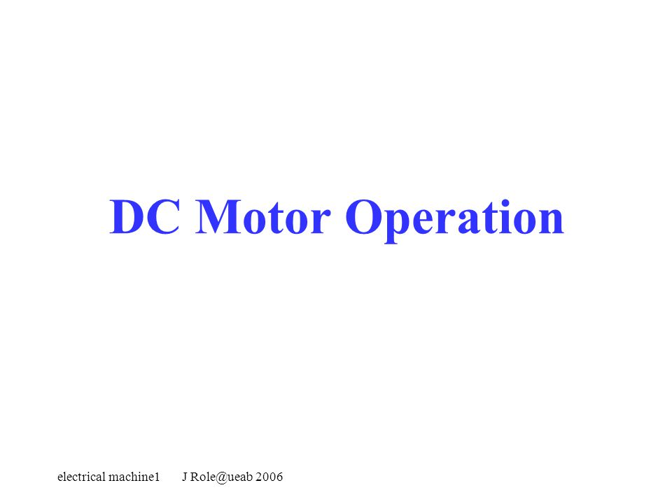 DC Motor Operation electrical machine1 J 2006