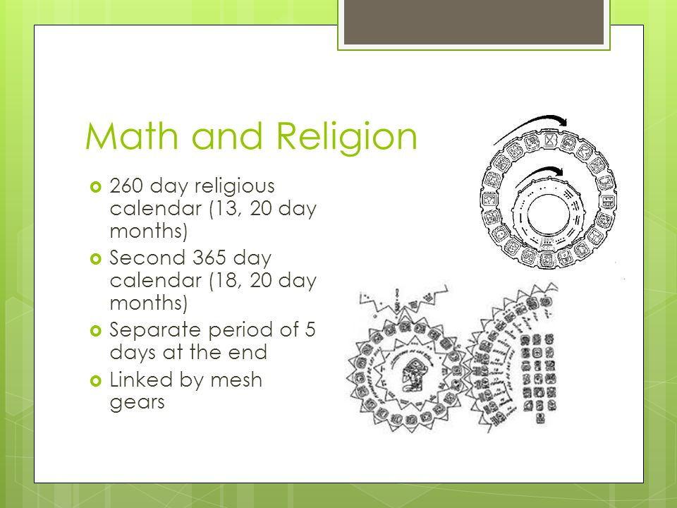Math and Religion 260 day religious calendar (13, 20 day months)