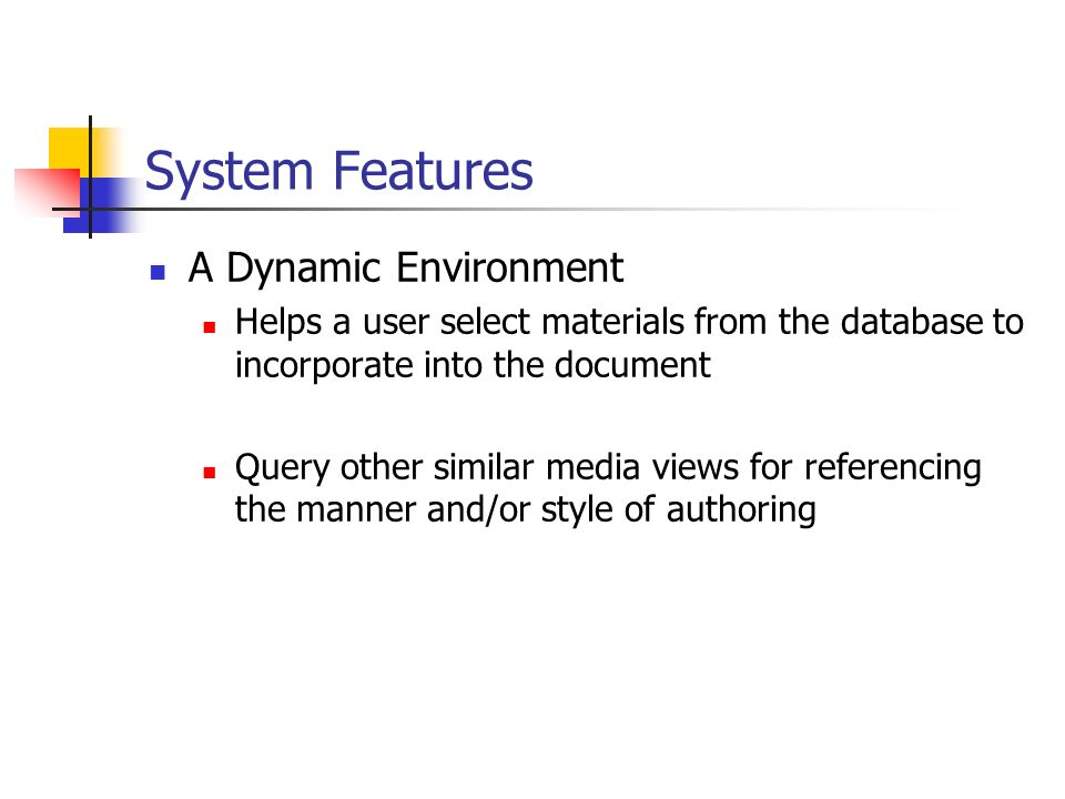 System Features A Dynamic Environment