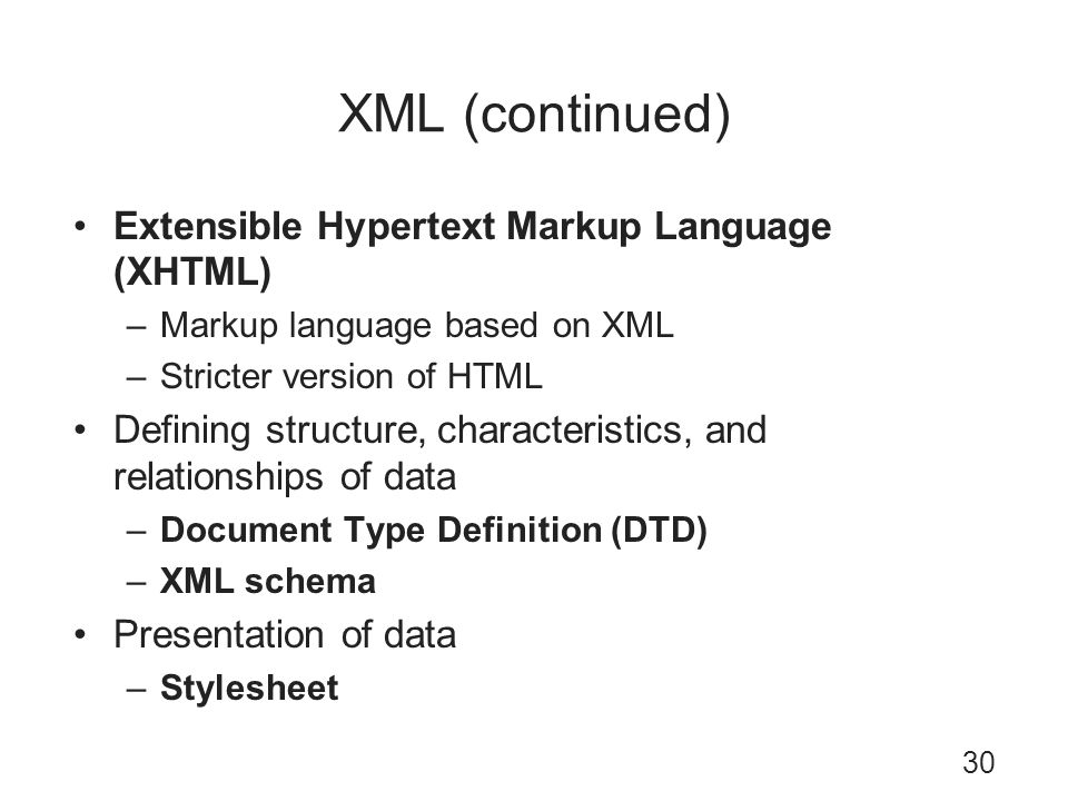 XML (continued) Extensible Hypertext Markup Language (XHTML)