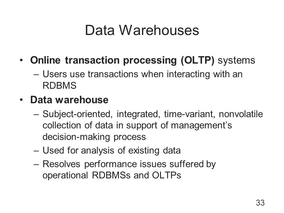 Data Warehouses Online transaction processing (OLTP) systems
