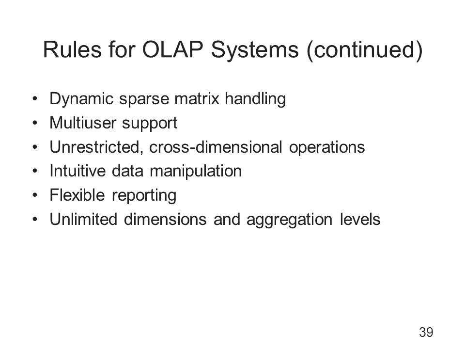 Rules for OLAP Systems (continued)