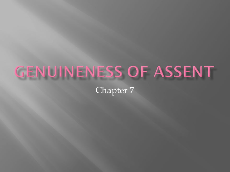 Genuineness of Assent Chapter 7