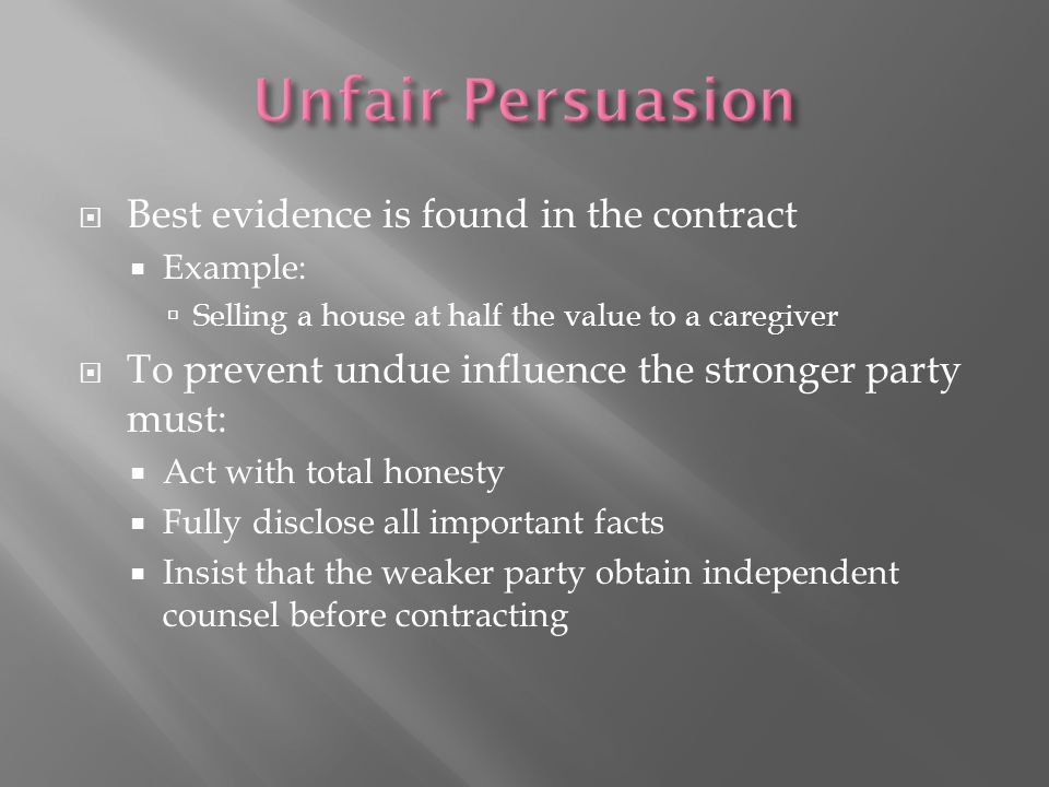 Unfair Persuasion Best evidence is found in the contract
