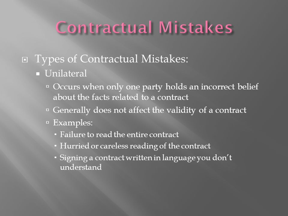 Contractual Mistakes Types of Contractual Mistakes: Unilateral