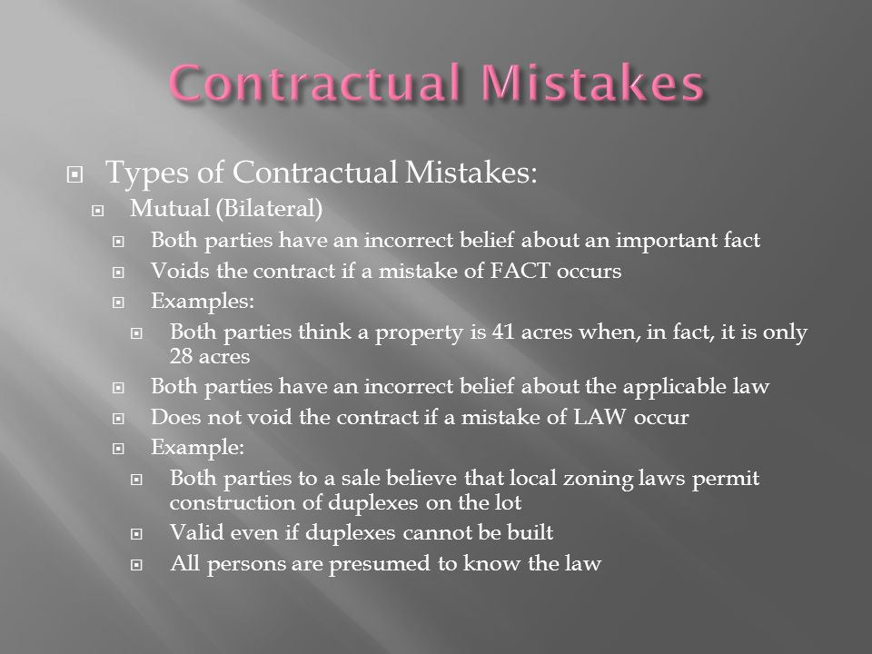 Contractual Mistakes Types of Contractual Mistakes: Mutual (Bilateral)