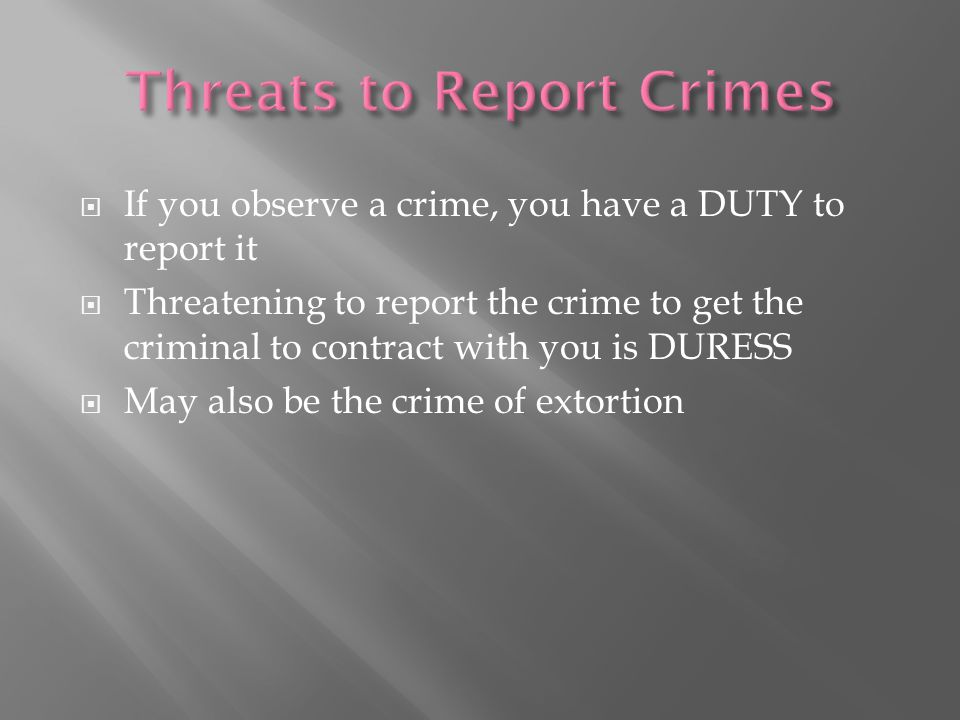 Threats to Report Crimes
