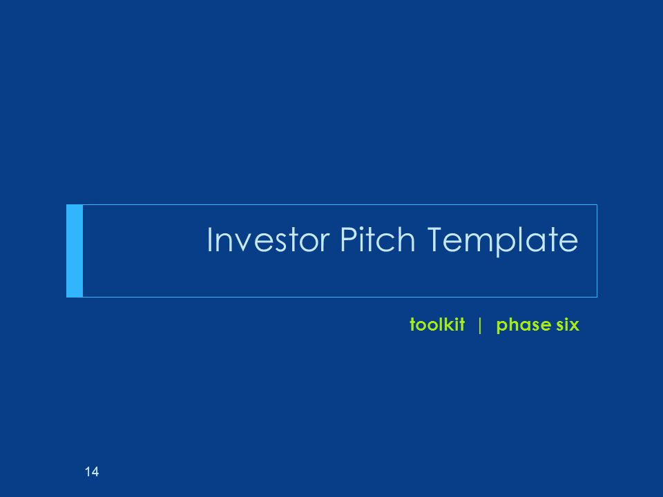 Investor Pitch Toolkit Phase Six Ppt Download - Angel investor pitch template