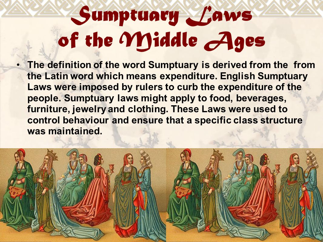 Sumptuary Laws Of The Middle Ages