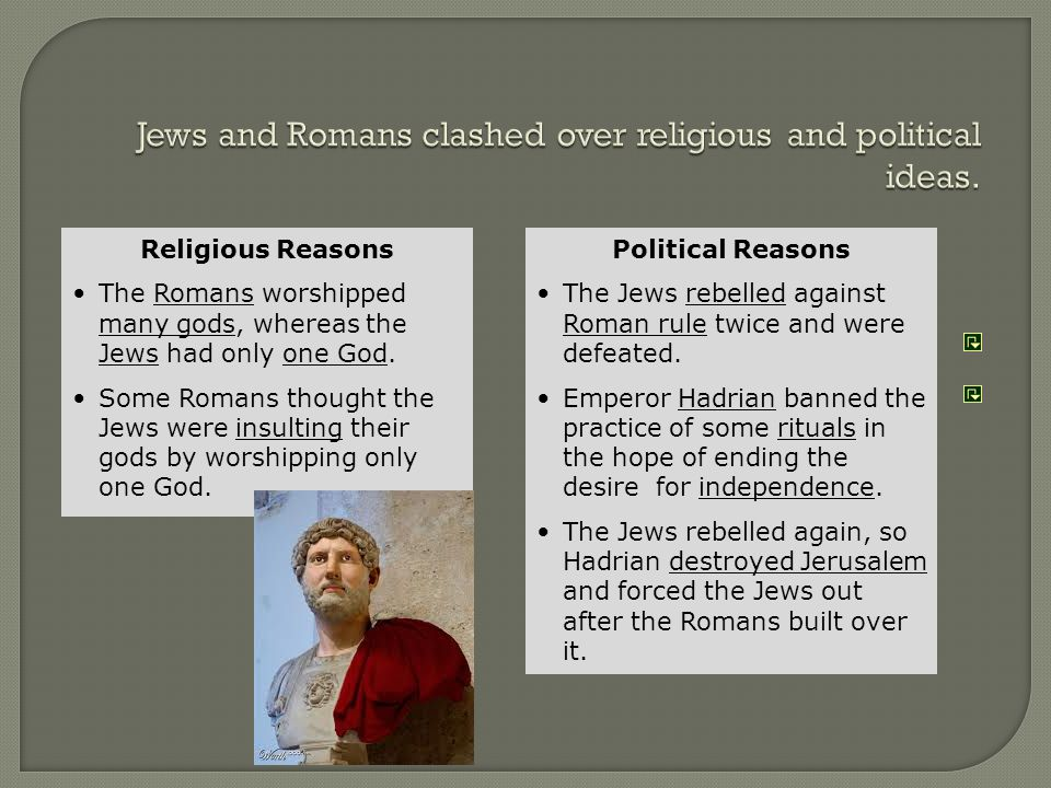 Jews and Romans clashed over religious and political ideas.