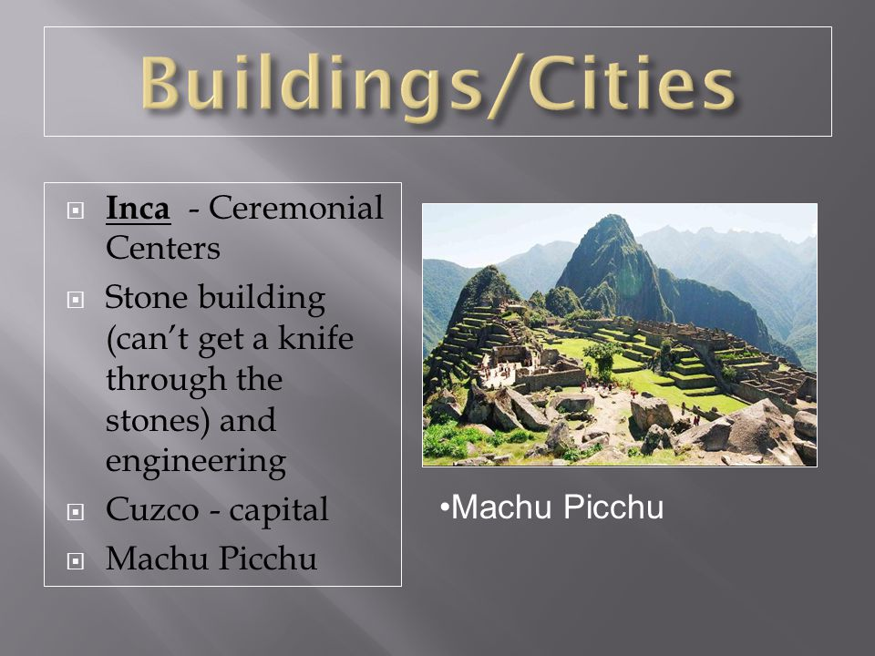 Buildings/Cities Inca - Ceremonial Centers