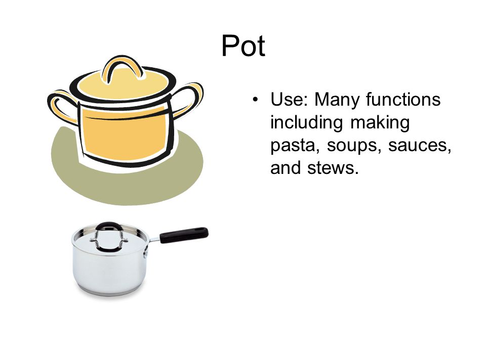 Pot Use: Many functions including making pasta, soups, sauces, and stews.