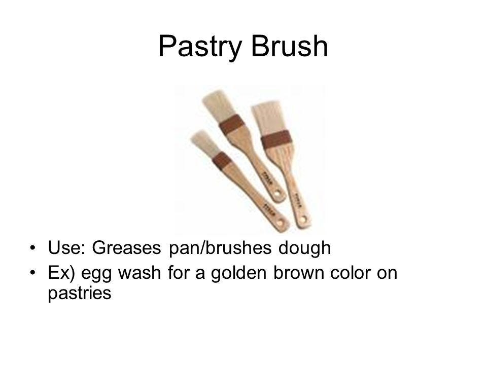 Pastry Brush Use: Greases pan/brushes dough