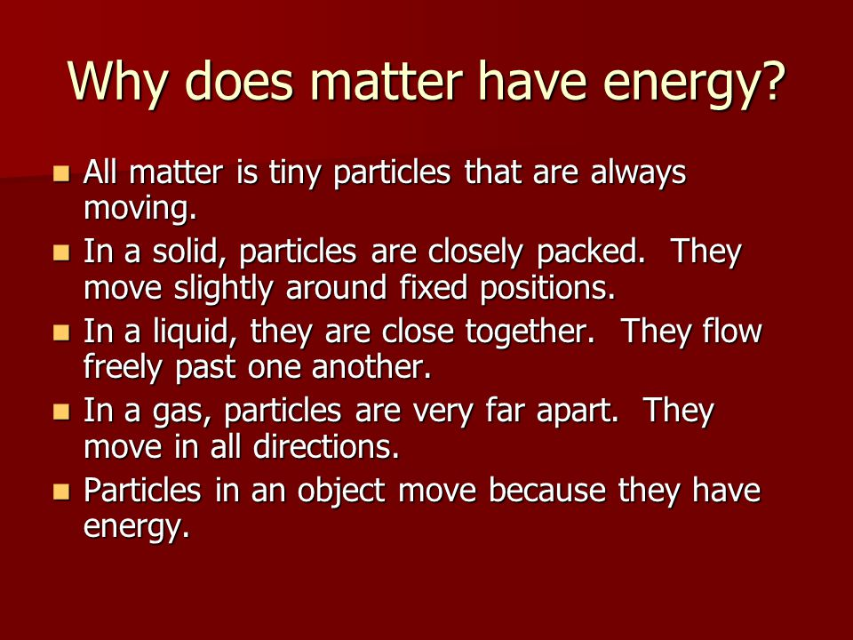 Why does matter have energy
