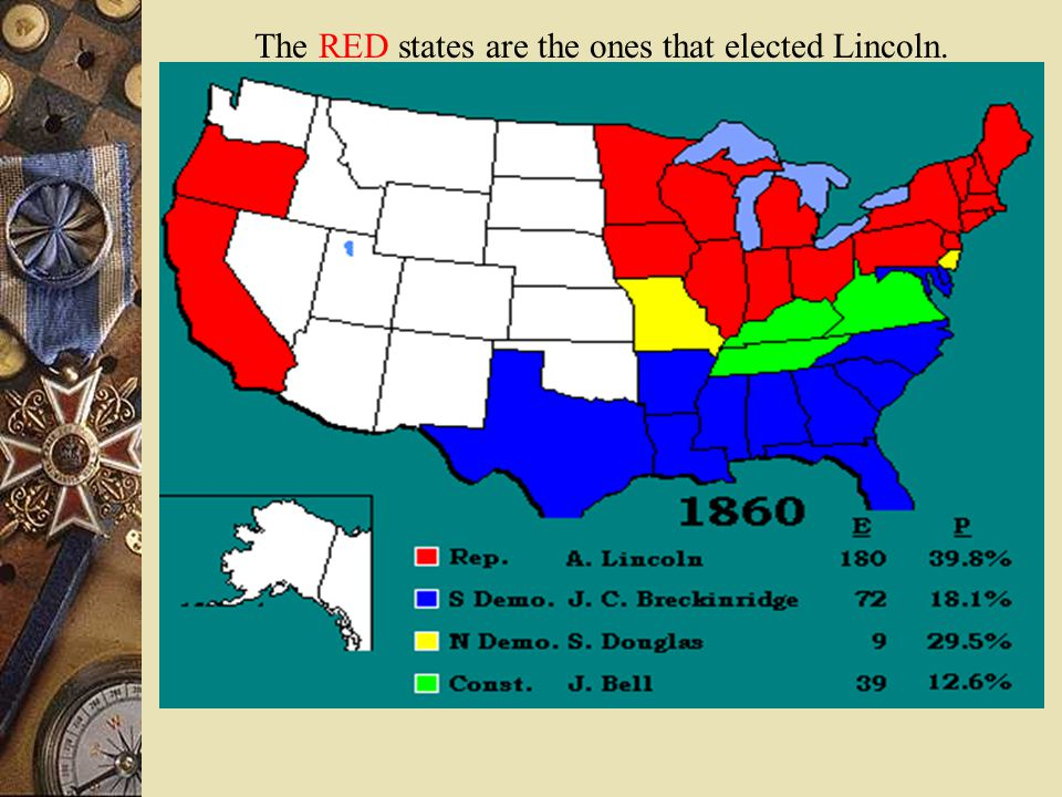 The RED states are the ones that elected Lincoln.