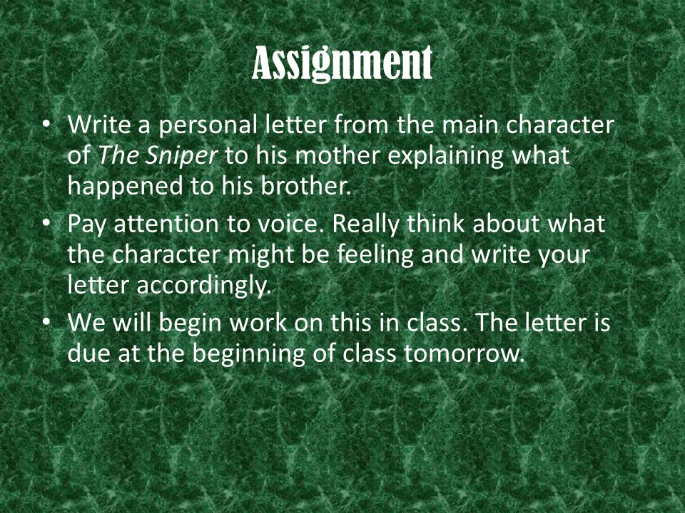 Assignment Write a personal letter from the main character of The Sniper to his mother explaining what happened to his brother.